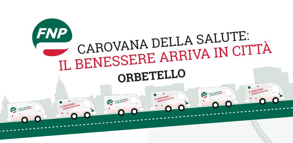 Carovana della Salute, il 13 aprile fa tappa ad Orbetello, in Piazza Giovanni Paolo II