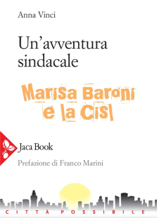 Un'avventura sindacale. Marisa Baroni e la CISL